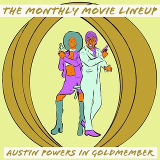 Ep. 17: Austin Powers in GoldMember