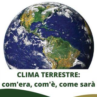 I segnali di un clima che cambia e i suoi impatti sul territorio, con Bernardo Gozzini