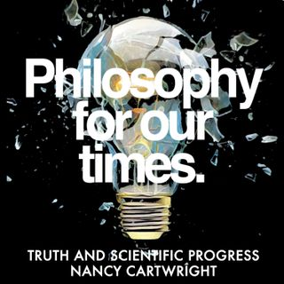 Truth and Scientific Progress | Nancy Cartwright