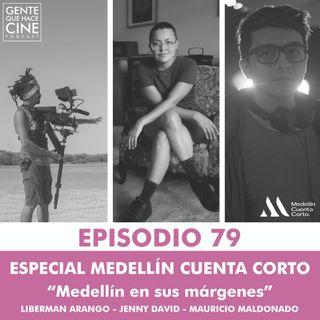 EP79:  Especial Medellín Cuenta Corto: MEDELLÍN EN SUS MÁRGENES