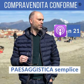 Paesaggistica: opere libere e Riforma semplificazione DPR 31/2017