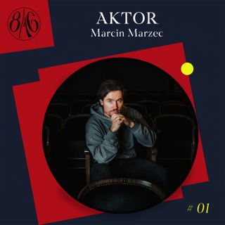 Znaleźć własną ścieżkę. Aktorstwo według Marcina Marca || #01 AKTOR