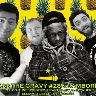 Pass The Gravy #285: Jamboree