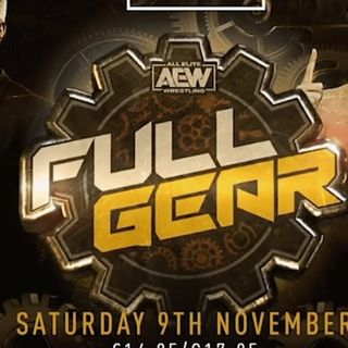 ENTHUSIASTIC REVIEWS #100: AEW Full Gear 2019 Watch-Along