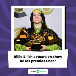 Billie Eilish actuará en show de los premios Oscar
