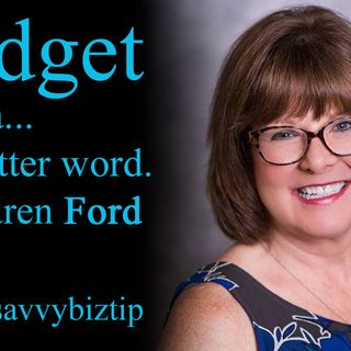 Budget is not a Four Letter Word, with Karen Ford #SavvyBizTip