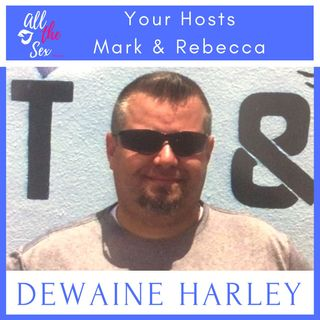 3Somes, Blowjobs & Weird, Horny People: With Special Guest, Dewaine Harley