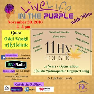 Live Life In The Purple with MLuv 11-20-18 Guest Oskii Woskii of 11HyHolistic LLC