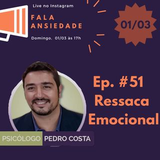 #51 Ressaca Emocional