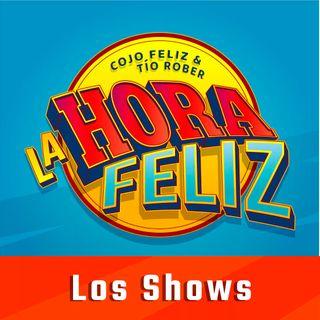 La Hora Feliz: Los Shows