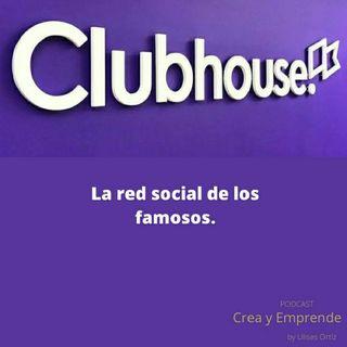 Episodio 24 - Clubhouse La Red Social De Los Famosos