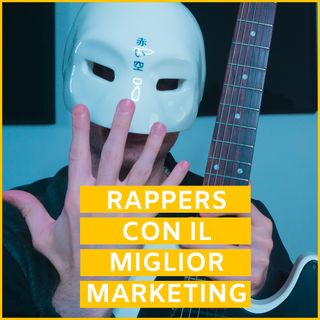 #20 - TOP 5 Rappers Col Miglior Marketing