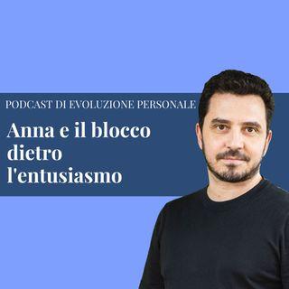Episodio 117 - Anna e il blocco dietro l'entusiasmo