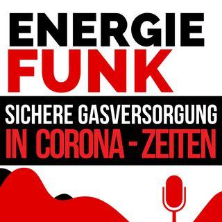 E&M ENERGIEFUNK - Sichere Gasversorgung auch in Corona-Zeiten - Podcast für die Energiewirtschaft