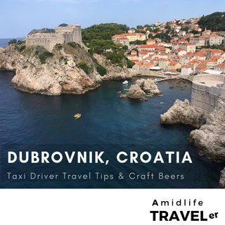 Croatia Travel Tips from a Taxi Driver Plus Craft Beer in Dubrovnik