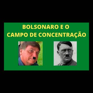Bolsonaro governa da caserna um campo de concentração