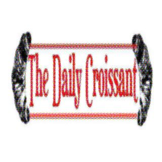 THE DAILY CROISSANT FRIDAY 8th JUNE