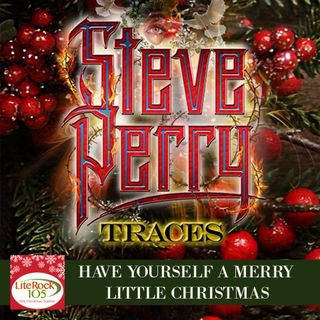 STEVE PERRY'S CHRISTMAS EXCLUSIVE on LITE ROCK 105!
