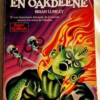 """Horror en Oakdeene"" de Brian Lumley - Primera parte"