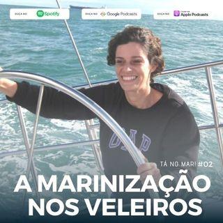 #02 Tá no MAR! - A Marinização nos Veleiros