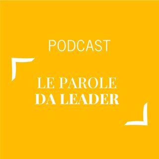 #283 - Le parole da leader | Buongiorno Felicità!