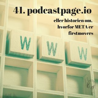 41. Podcastpage.io (eller historien om, hvorfor META er First Movers)