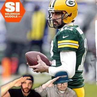 HU #682: Broncos' Cost to Acquire Aaron Rodgers Might Not be so Daunting