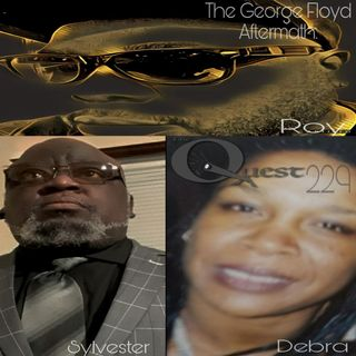 The Quest 229. The George Floyd Aftermath
