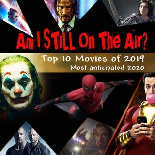 """Am I STILL On The Air?"" Top 10 Movies of 2019 & Top 10 Most Anticipated of 2020"