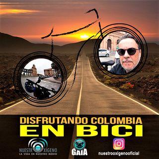 NUESTRO OXIGENO Disfrutando Colombia en bici - Jaime Bernal