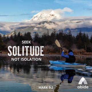 Solitude vs. Isolation