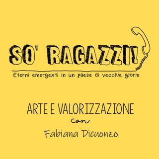 ARTE E VALORIZZAZIONE con Fabiana Dicuonzo