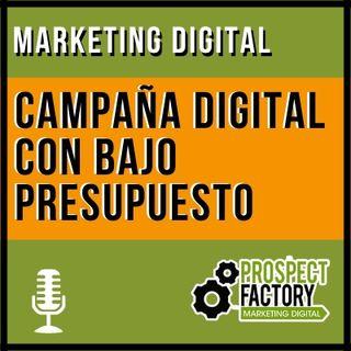 Campaña digital con bajo presupuesto | Prospect Factory