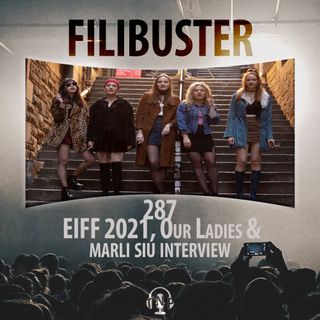 287 - EIFF 2021, Our Ladies & Marli Siu Interview