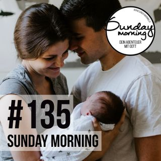 LOVE | FAMILIE VOR FUNKTION - Sunday Morning #135