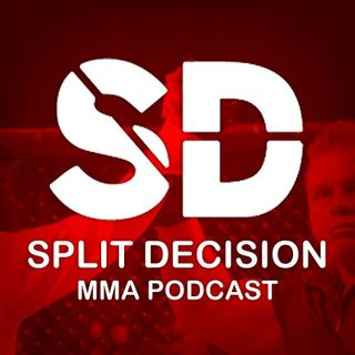 Split Decision MMA Podcast: Episode 208