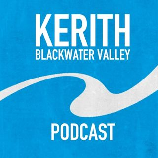 Kerith Blackwater Valley Podcast