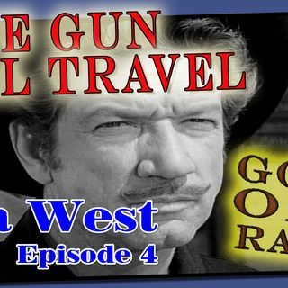 Have Gun, Will Travel, Ella West, Episode 4 | Good Old Radio #havegunwilltravel #oldtimeradio