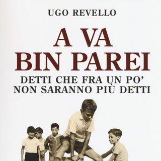 """Ugo Revello """"A va bin parei"""" """"Suma bin ciapà"""""""