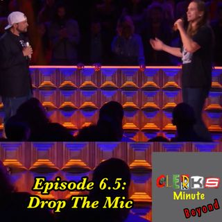 Clerks Minute Beyond: Drop The Mic