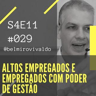 #029 | S4E011 - O empregado - Altos empregados e empregados com poder de gestão