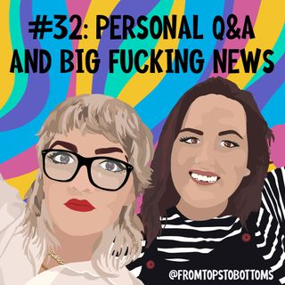 #32: Personal Q&A and BIG NEWS