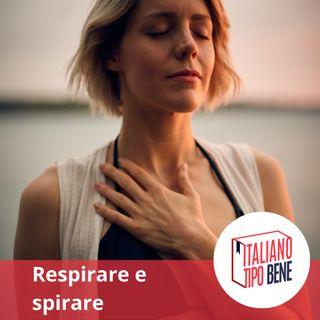 #12 - Respirare e spirare