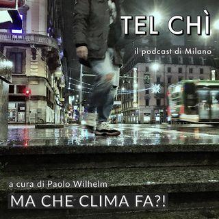 Puntata 19: cambiamento climatico, tutti i sintomi di Milano
