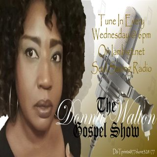 The Donna Walton Gospel Show Ep. 2  (The interview with Hosea 'Mr. Zay' Burnett)