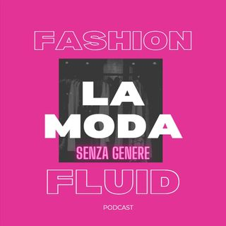 Fashion fluid - La moda senza genere