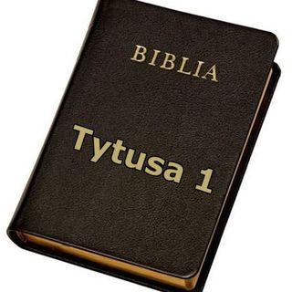 17 - List do Tytusa, rozdział 1