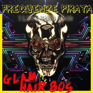 #85 Frequenze Pirata - Glam & Hair Metal 80s [21.12.02016]