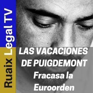 Las Vacaciones de Puigdemont y su Euroorden