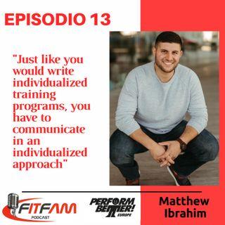 """Episodio 013, Matthew S. Ibrahim: """"il cambiamento è la sola costante per un allenatore"""""""